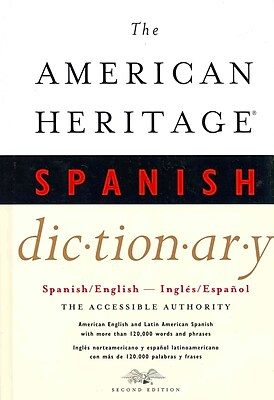 The American Heritage Spanish Dictionary Editors of the American Heritage Dictionaries Hardcover