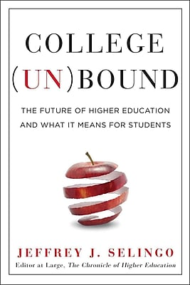 College Unbound: The Future of Higher Education and What It Means for Students Hardcover
