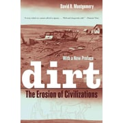 Dirt: The Erosion of Civilizations David R. Montgomery Paperback