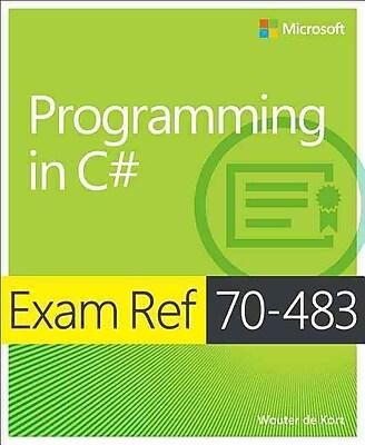 Exam Ref 70-483: Programming in C# Wouter de Kort Paperback
