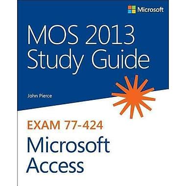 MOS 2013 Study Guide for Microsoft Access John Pierce Paperback