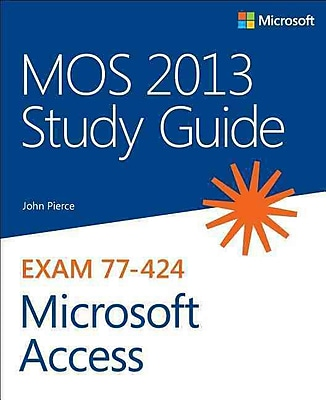 MOS 2013 Study Guide for Microsoft Access John Pierce Paperback