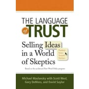 The Language of Trust: Selling Ideas in a World of Skeptics Paperback