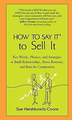 How to Say It to Sell It Sue Hershkowitz-Coore Paperback