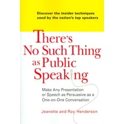 There's No Such Thing as Public Speaking Jeanette and Roy Henderson Paperback
