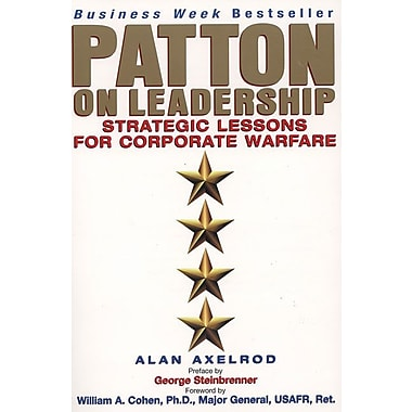 Patton on Leadership Alan Axelrod Ph.D, Alan Axelrod Paperback