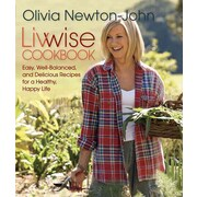Livwise Cookbook: Easy, Well-Balanced, and Delicious Recipes for a Healthy, Happy Life Paperback