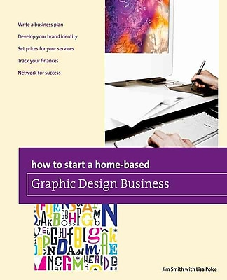 How to Start a Home-based Graphic Design Business Jim Smith Paperback