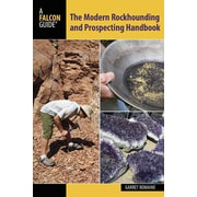 The Modern Rockhounding and Prospecting Handbook Garret Romaine Paperback
