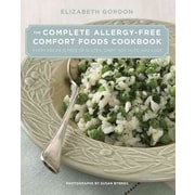 The Complete Allergy-Free Comfort Foods Cookbook Elizabeth Gordon Hardcover