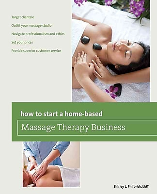How to Start a Home-based Massage Therapy Business Shirley L. Philbrick LMT Paperback