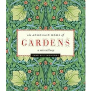 The Armchair Book of Gardens: A Miscellany Jane Billinghurst Hardcover