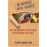 No Animals Were Harmed: The Controversial Line between Entertainment and Abuse Hardcover