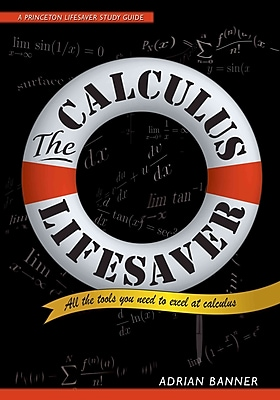 The Calculus Lifesaver All the Tools You Need to Excel at Calculus Adrian Banner Paperback