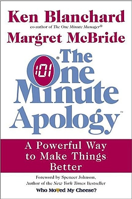 The One Minute Apology: A Powerful Way to Make Things Better Hardcover