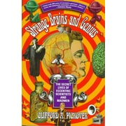 Strange Brains and GeniusThe Secret Lives Of Eccentric Scientists And Madmen Paperback