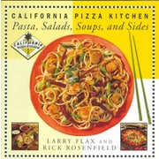 California Pizza Kitchen Pasta, Salads, Soups, And Sides Larry Flax , Rick Rosenfield  Hardcover