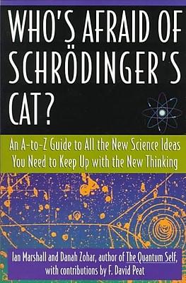 Who's Afraid of Schrodinger's Cat? Ian Marshall, Danah Zohar Paperback