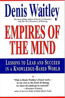 Empires of the Mind: Lessons To Lead And Succeed In A Knowledge-Based World Denis Waitley Paperback