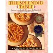 The Splendid Table: Recipes from Emilia-Romagna, the Heartland of Northern Italian Food Hardcover