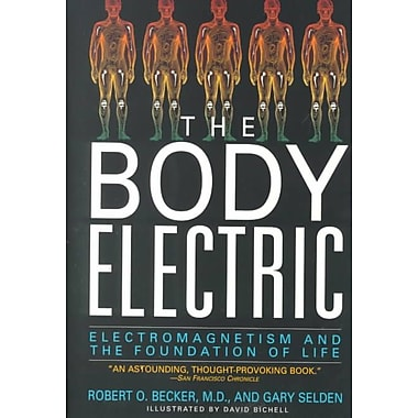 The Body Electric: Electromagnetism And The Foundation Of Life Robert Becker, Gary Selden Paperback, New Book, (0688069711)