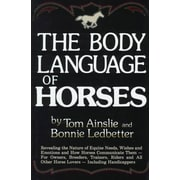 The Body Language of Horses Tom Ainslie , Bonnie Ledbetter Hardcover