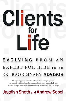 Clients for Life: Evolving from an Expert-for-Hire to an Extraordinary Adviser Paperback