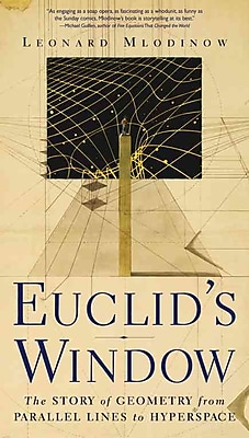 Euclid's Window : The Story of Geometry from Parallel Lines to Hyperspace Leonard Mlodinow Paperback
