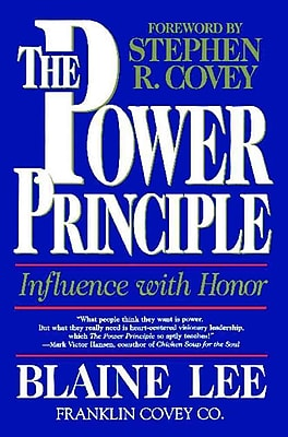 The POWER PRINCIPLE: INFLUENCE WITH HONOR Blaine Lee Paperback