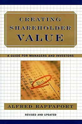 Creating Shareholder Value: A Guide for Managers and Investors Alfred Rappaport Hardcover