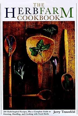 The Herbfarm Cookbook Jerry Traunfeld Hardcover