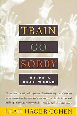 Train Go Sorry: Inside a Deaf World Leah Hager Cohen Paperback 630944