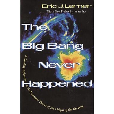 The Big Bang Never Happened Eric Lerner Paperback