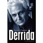 Derrida: A Biography Benoit Peeters Hardcover