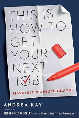 This Is How to Get Your Next Job: An Inside Look at What Employers Really Want