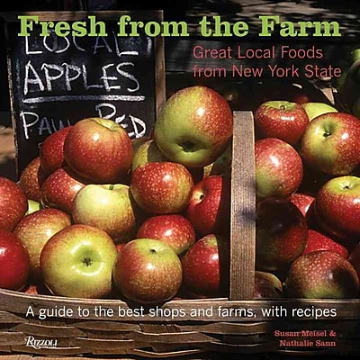 Fresh from the Farm: Great Local Foods From New York State Susan Meisel, Nathalie Sann, Hardcover