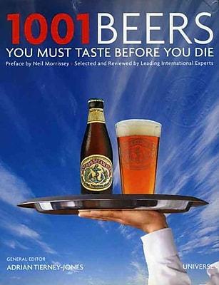 1001 Beers You Must Taste Before You Die Adrian Tierney-Jones Hardcover
