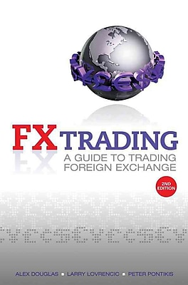 FX Trading: A Guide to Trading Foreign Exchange Paperback