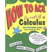 How to Ace the Rest of Calculus Colin Adams, Abigail Thompson, Joel Hass Paperback