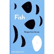 Fish: Recipes from the Sea (The Silver Spoon) Editors of Phaidon Press Hardcover