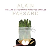 The Art of Cooking with Vegetables Alain Passard Hardcover