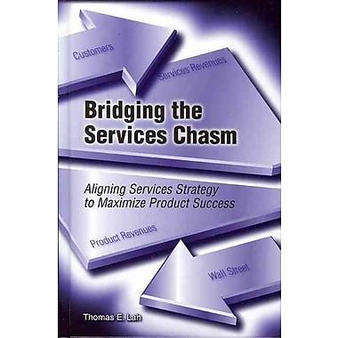 Bridging the Services Chasm Thomas E. Lah Hardcover