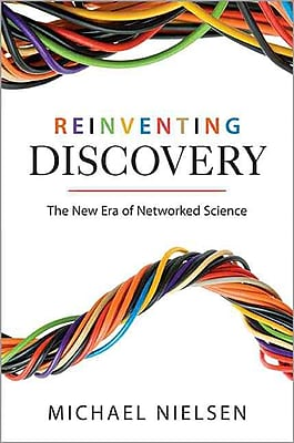 Reinventing Discovery: The New Era of Networked Science Paperback