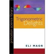 Trigonometric Delights (Princeton Science Library) Eli Maor Paperback