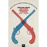 Duelling Idiots and Other Probability Puzzlers (Princeton Puzzlers) Paul J. Nahin Paperback