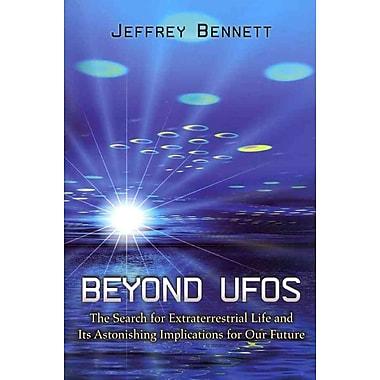 Beyond UFOs Jeffrey Bennett Paperback