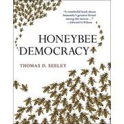 Honeybee Democracy Thomas D. Seeley Hardcover