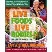 Live Foods, Live Bodies!  Jay Kordich, Linda Kordich Paperback