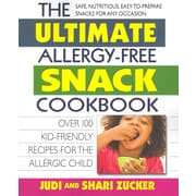 The Ultimate Allergy-Free Snack Cookbook  Judi Zucker, Shari Zucker Paperback