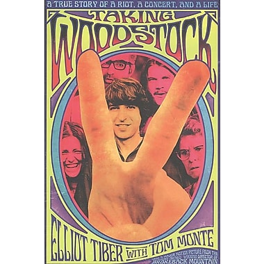 Taking Woodstock: A True Story of a Riot, a Concert, and a Life Elliot Tiber Paperback